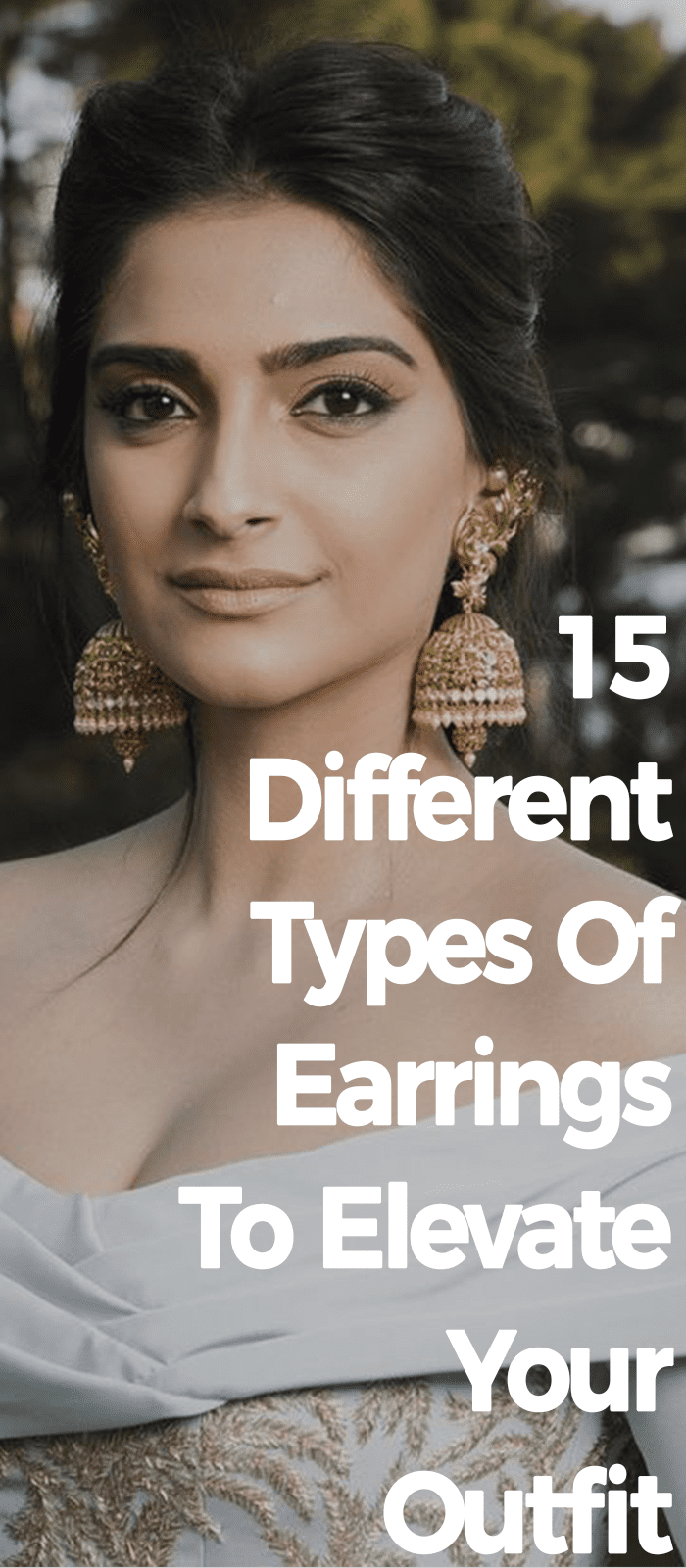 15 Different Types Of Earrings To Elevate Your Outfit!