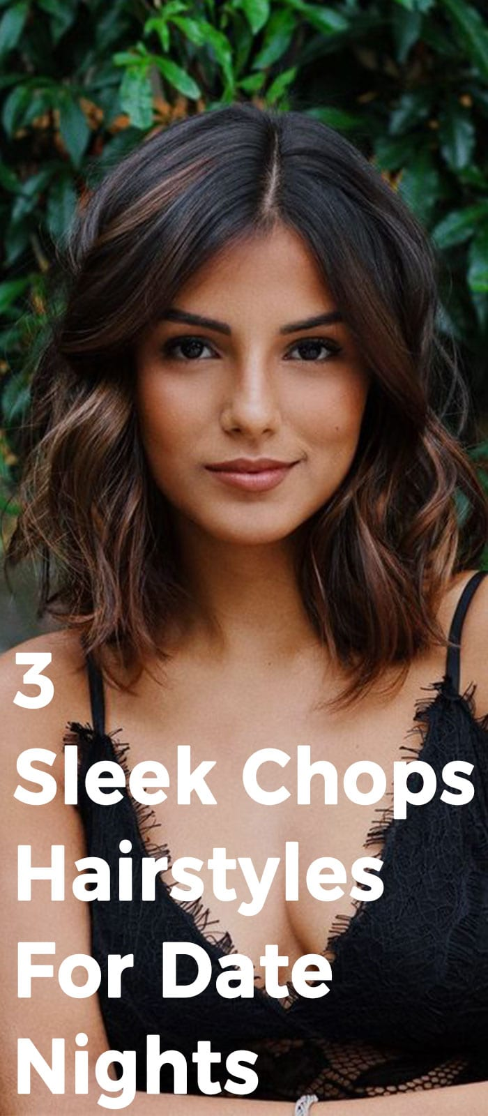 3 Sleek Chops Hairstyles For Date Nights
