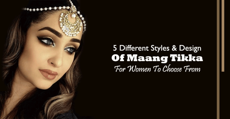 5 Different Styles & Design Of Maang Tikka For Women To Choose From