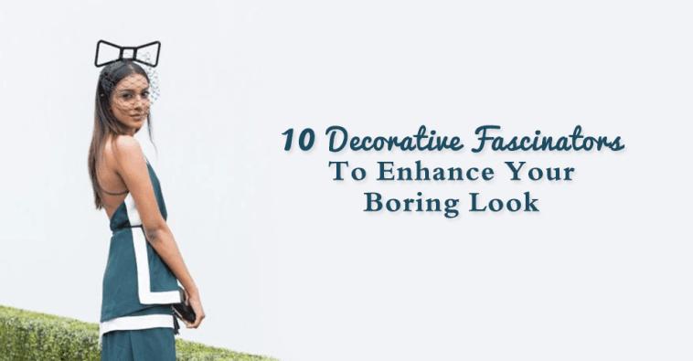 10 Decorative Fascinators To Enhance Your Boring Look
