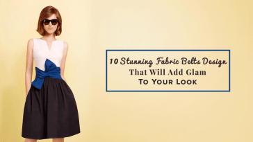 10 Stunning Fabric Belts Design That Will Add Glam To Your Look