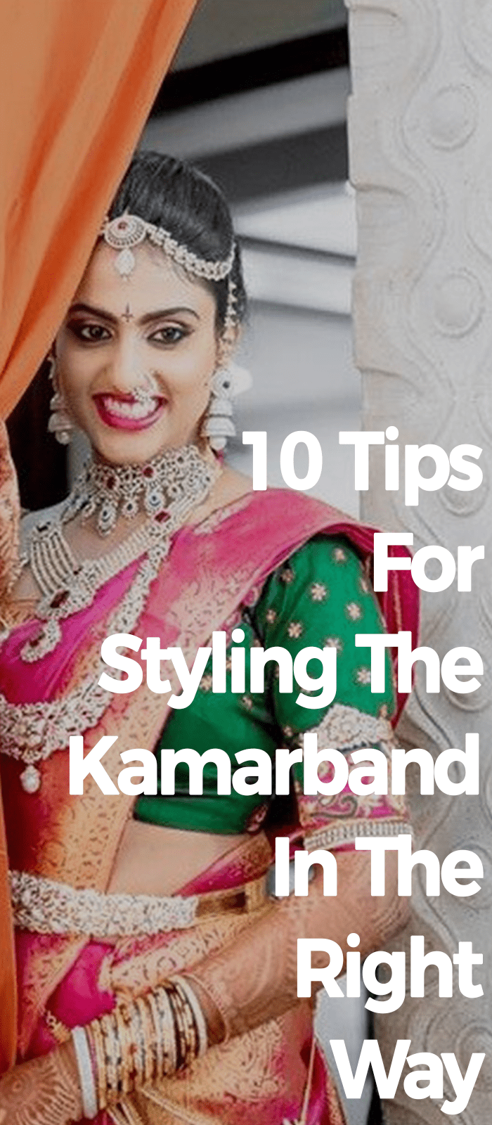 10 Tips For Styling The Kamarband In The Right Way.