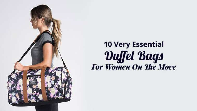 10 Very Essential Duffel Bags For Women On The Move