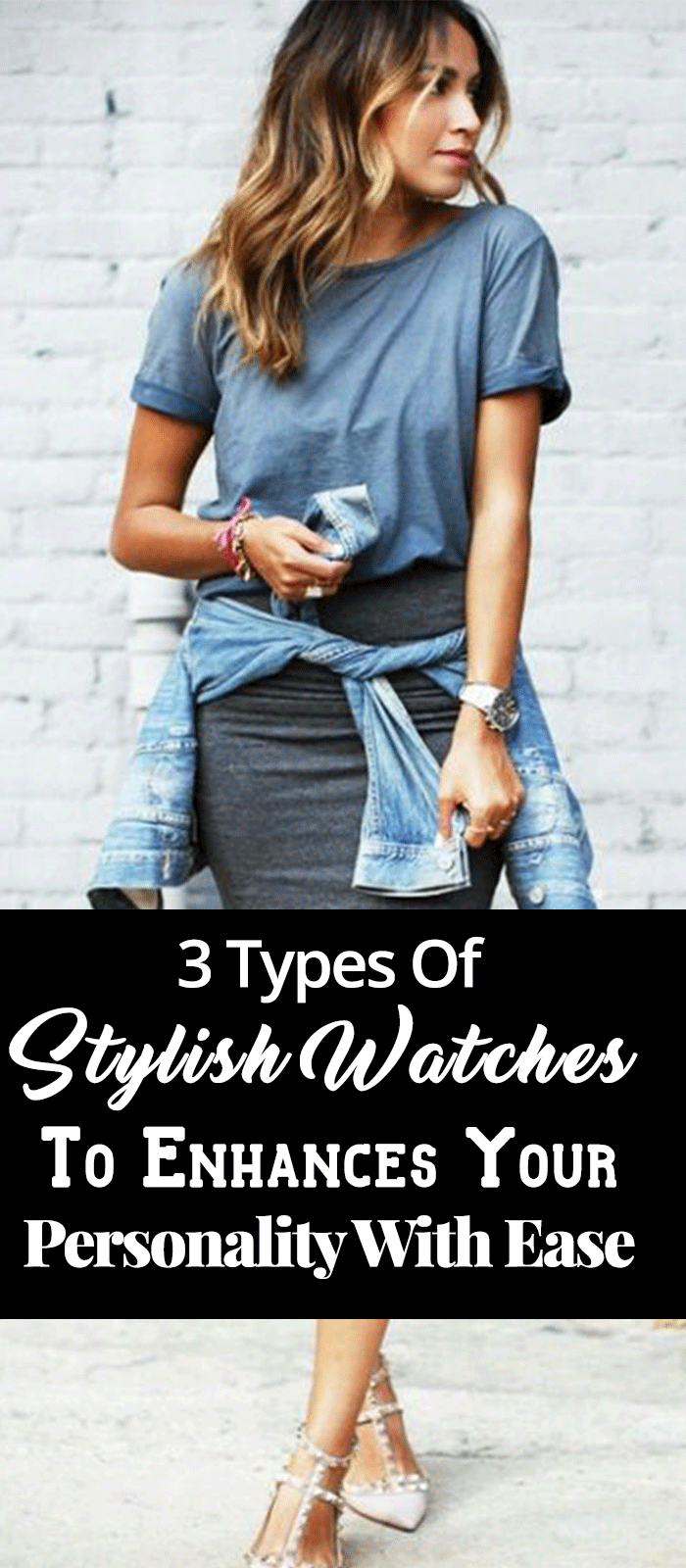 3 Types Of Stylish Watches To Enhances Your Personality With Ease