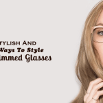 6 Stylish And Chic Ways To Style Semi-Rimmed Glasses In 2018