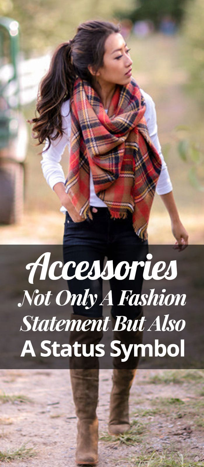 Accessories- Not Only A Fashion Statement But Also A Status Symbol