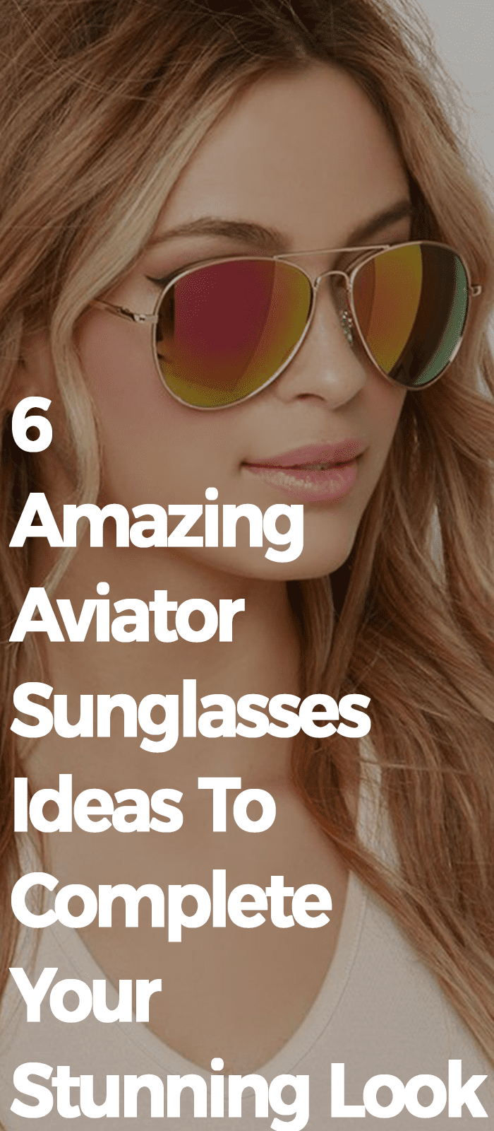 Amazing Aviator Sunglasses Ideas To Complete Your Stunning Look