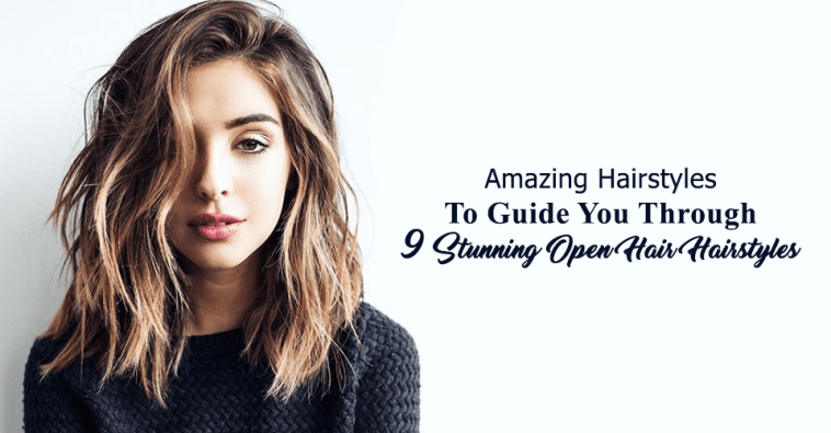 10 Tips To Keep In Mind While Styling Open Hair Hairstyles