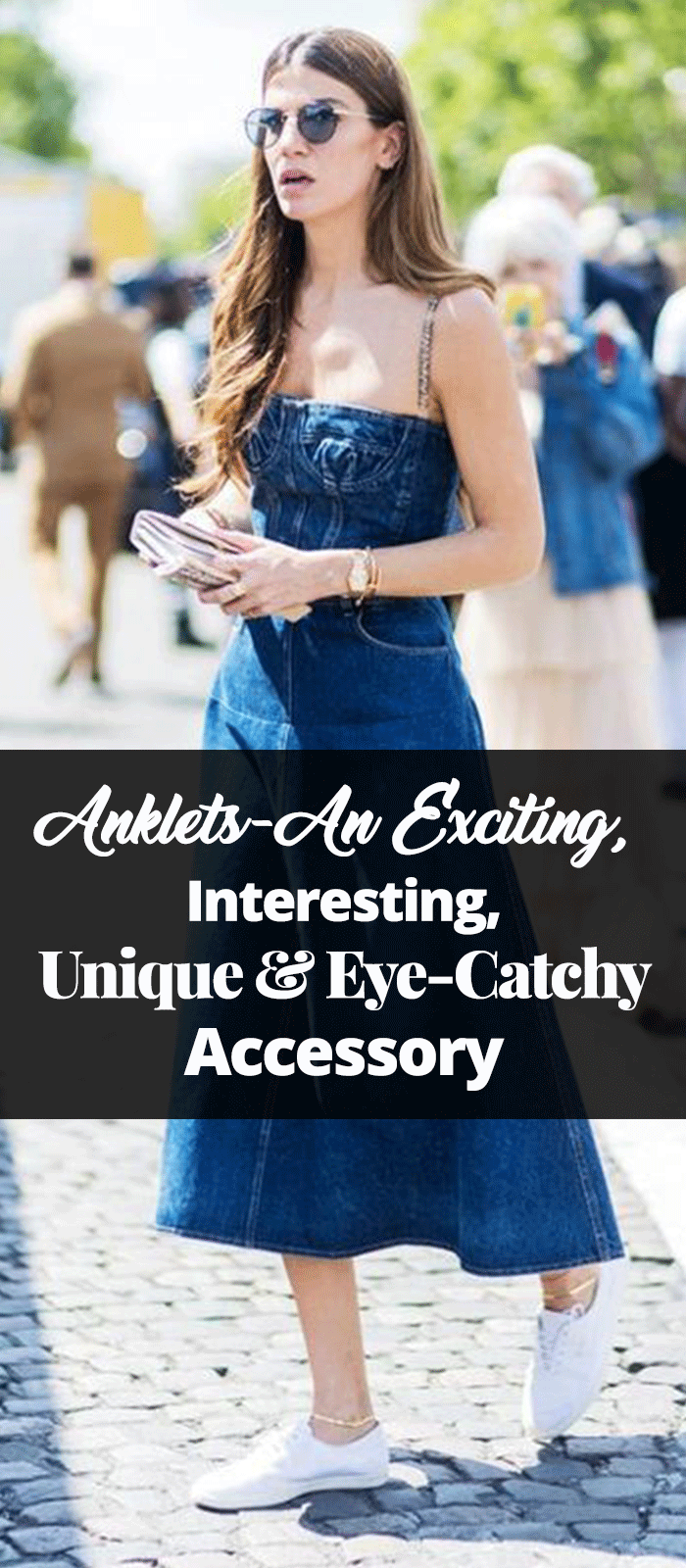 Anklets- An Exciting, Interesting, Unique & Eye-Catchy Accessory