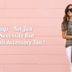 Bags- Not Just A Necessity But A Stylish Accessory Too!