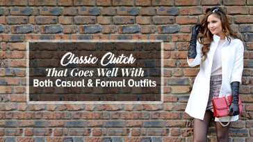 Classic Clutch That Goes Well With Both Casual & Formal Outfits