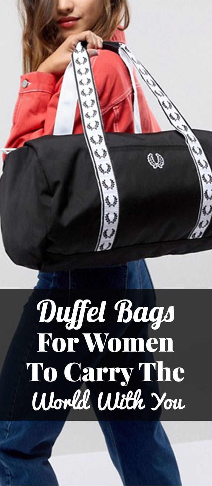 Duffel Bags For Women - To Carry The World With You