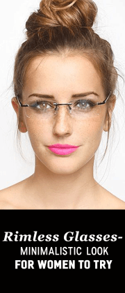 Rimless Glasses- Minimalistic Look For Women To Try