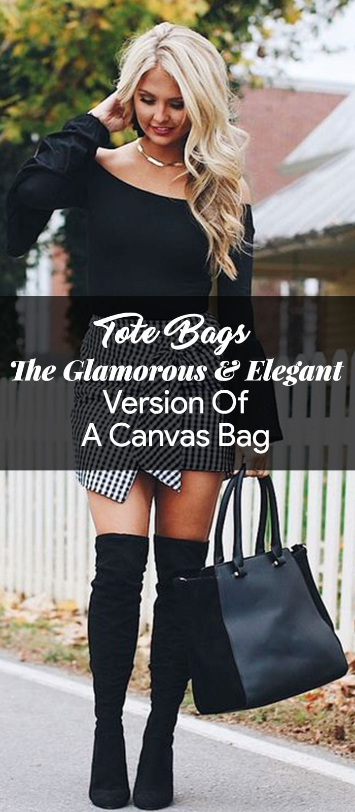 Tote Bags - The Glamorous & Elegant Version Of A Canvas Bag