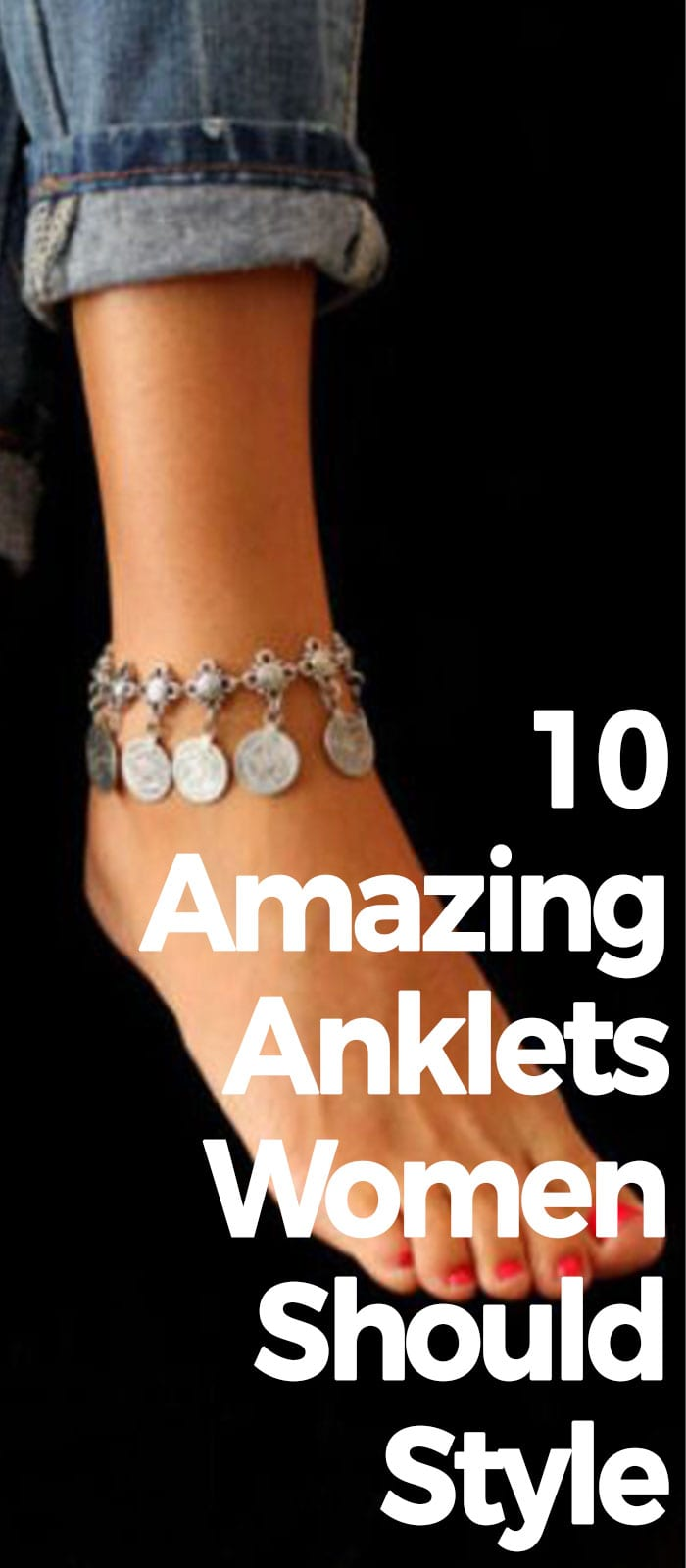 10 Amazing Anklet Women Should Style