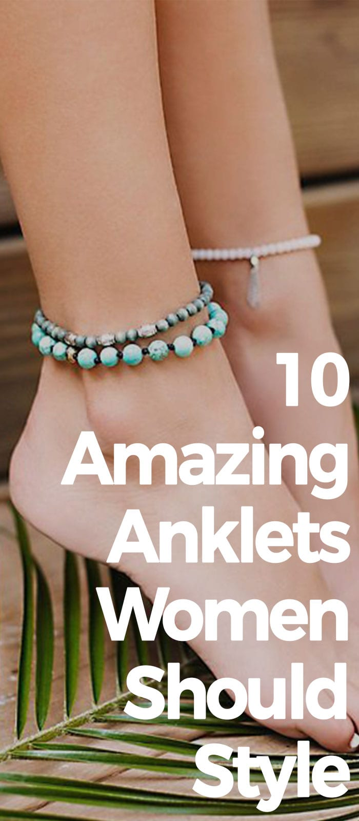 10 Amazing Anklets Women Should Style!