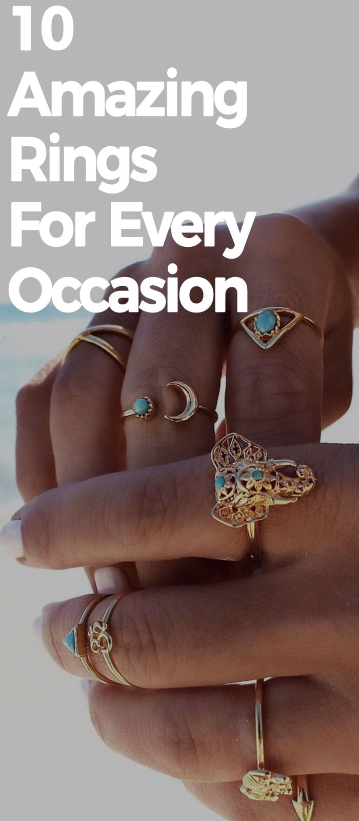 10 Amazing Rings For Every Occasion!