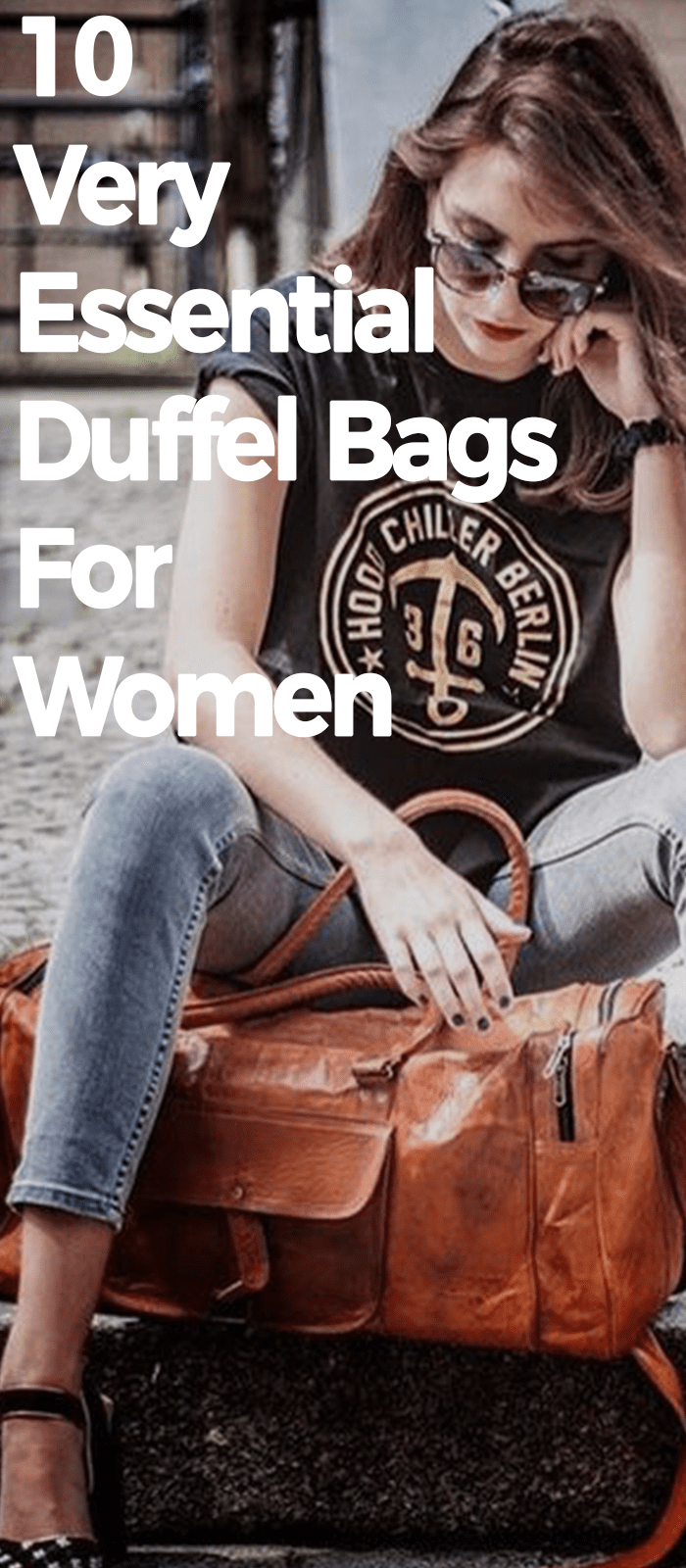 10 Very Essential Duffel Bags For Women.