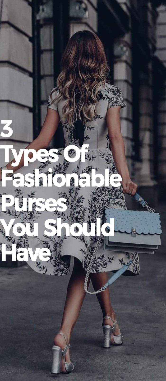 3 Types Of Fashionable Purse You Should Have