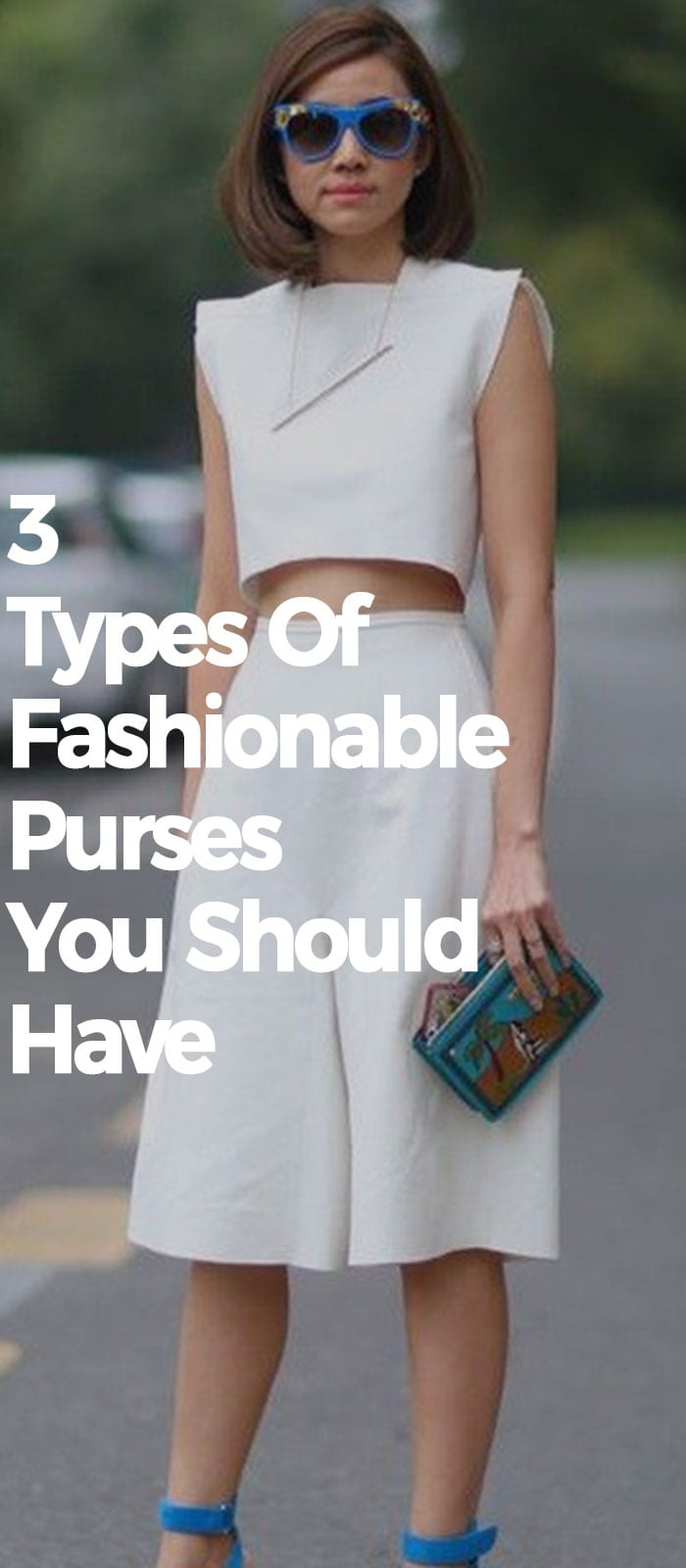 3 Types Of Fashionable Purses You Should Have
