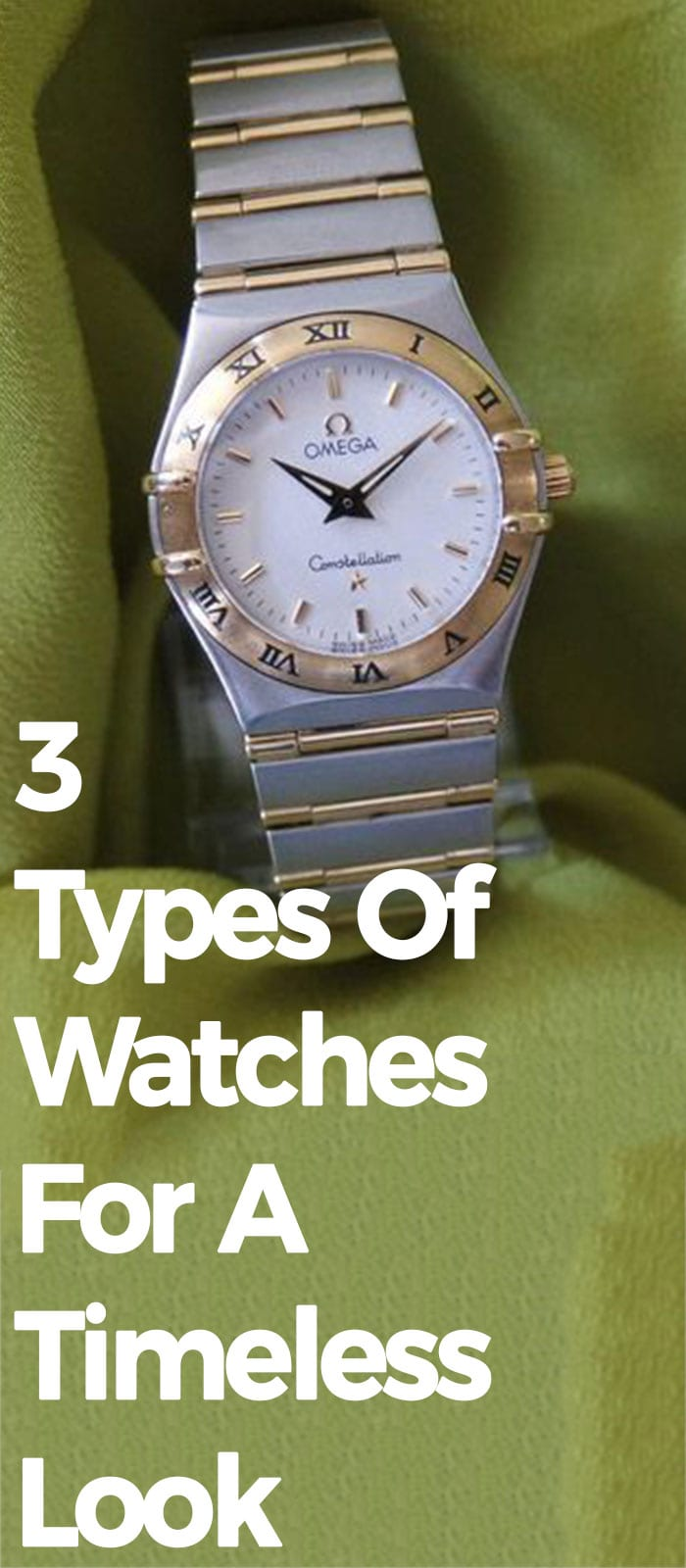 3 Types Of Watches For A Timeless Look!