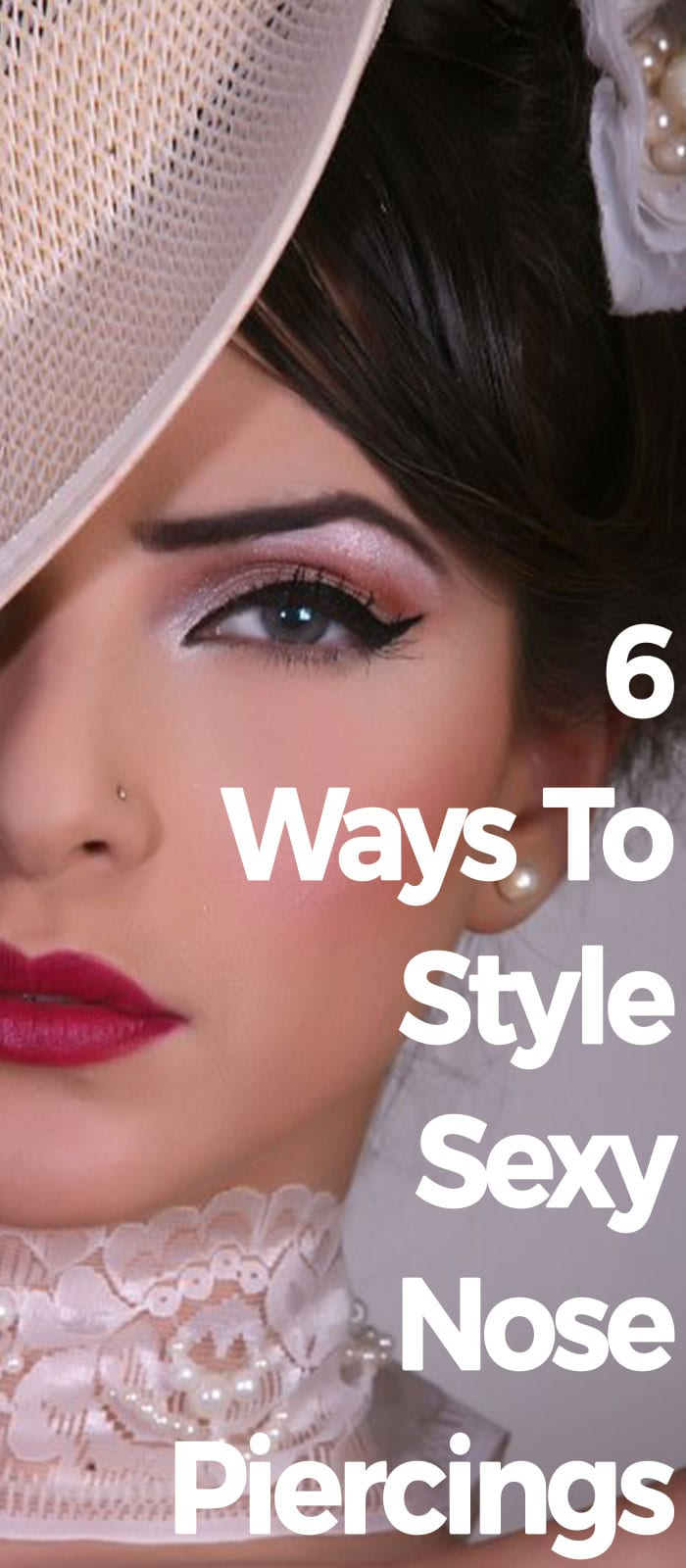 6 Ways To Style Sexy Nose Piercings.