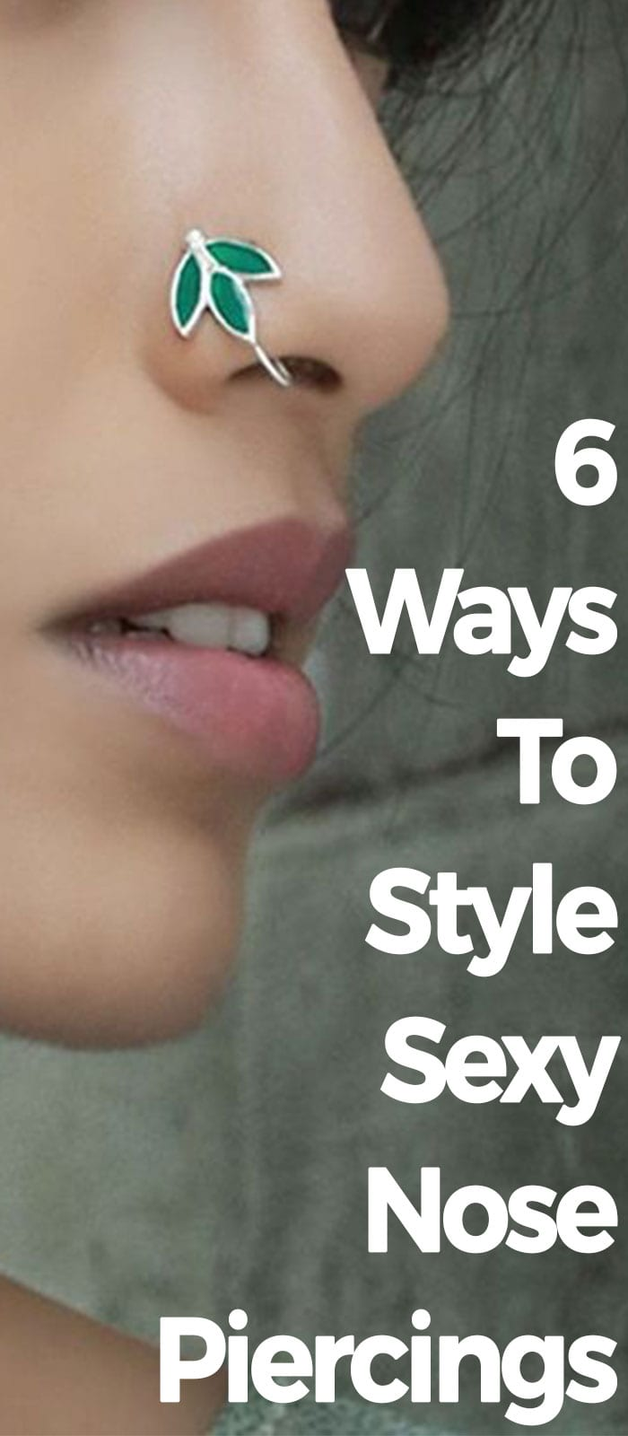 6 Ways To Style Sexy Nose Piercings