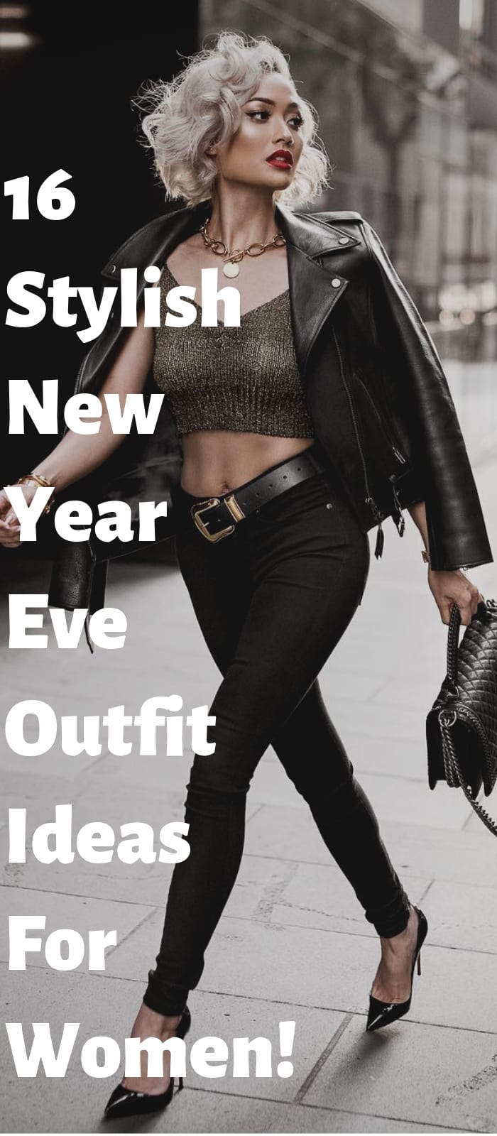 16 Stylish New Year Eve Outfit Ideas For Women.