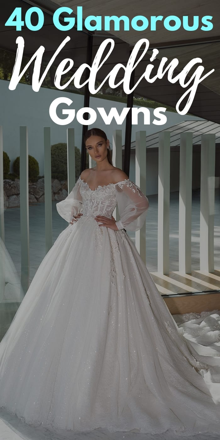 40 Glamorous Wedding Gowns