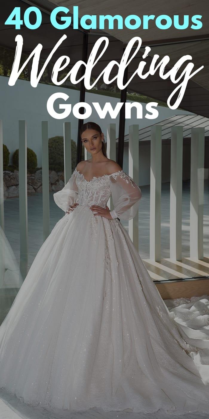 40 Glamorous Wedding Gowns