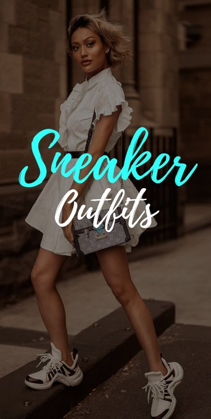 Sneaker Outfit Ideas