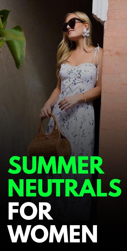 Summer Neutrals For Women-