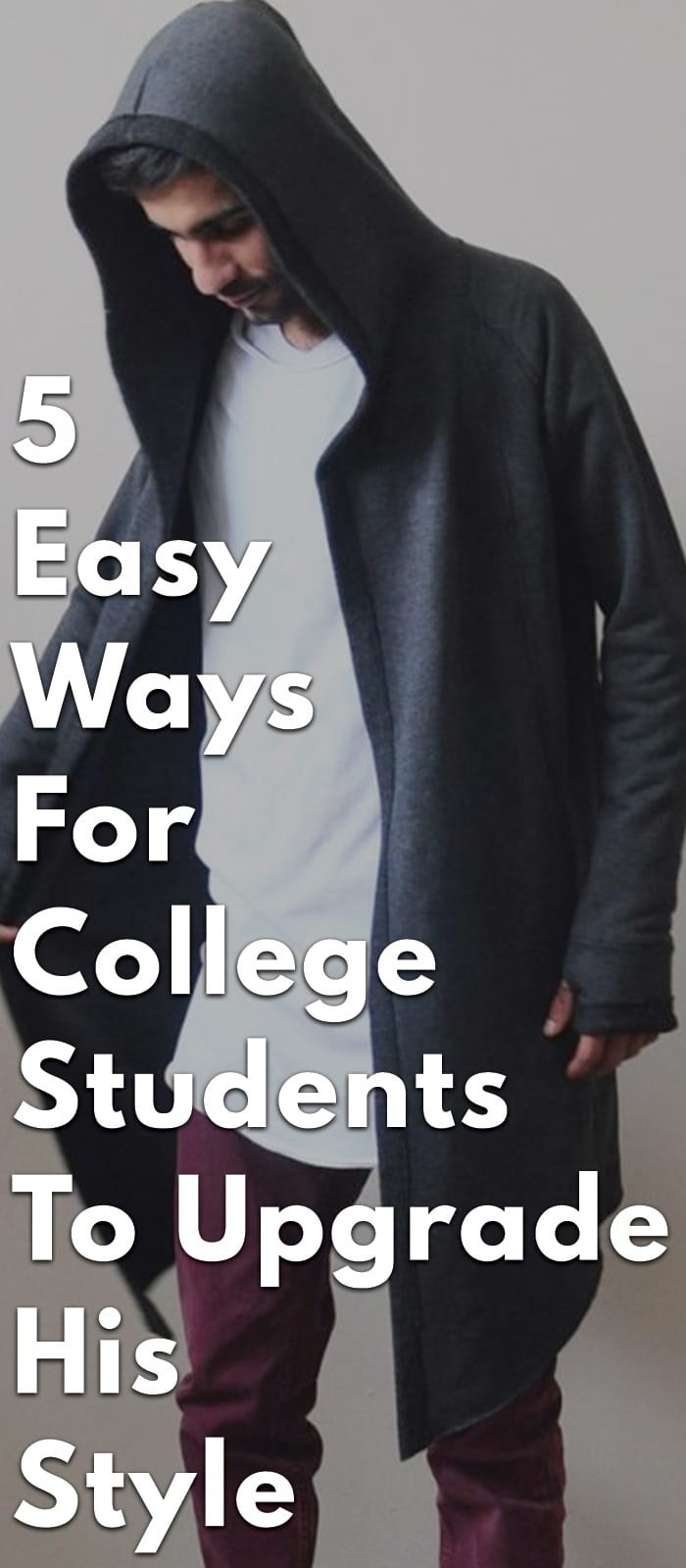 5-Easy-Ways-For-College-Students-To-Upgrade-His-Style