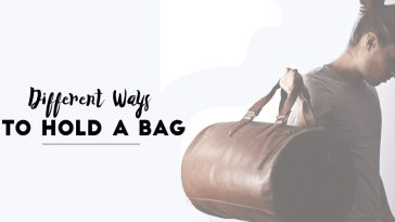 Different Ways To Hold A Bag