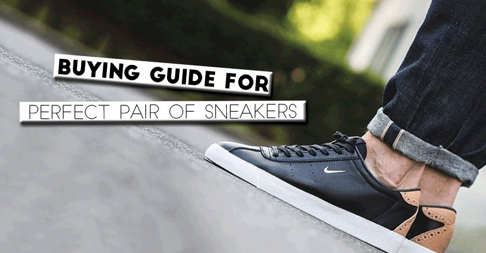 Buying Guide For Perfect Pair Of Sneakers