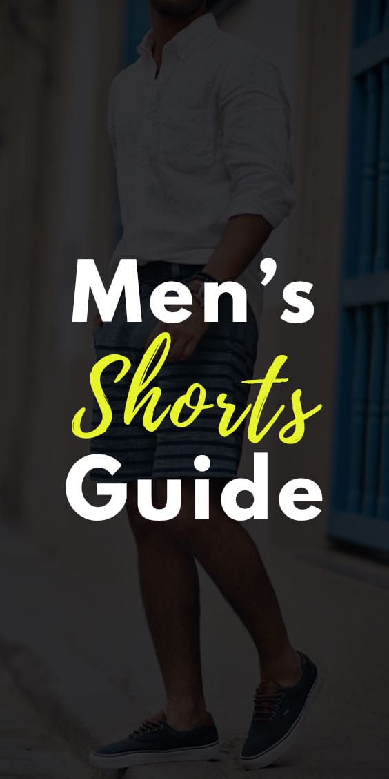 Shorts Style Guide For Men