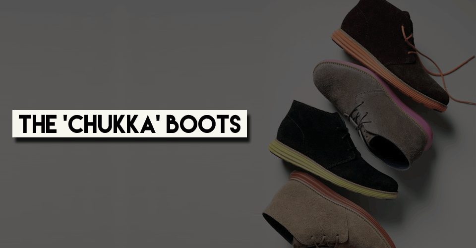 The Chukka boots