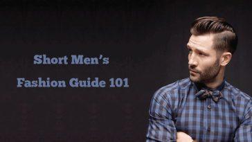 Short Men's Fashion Guide 101