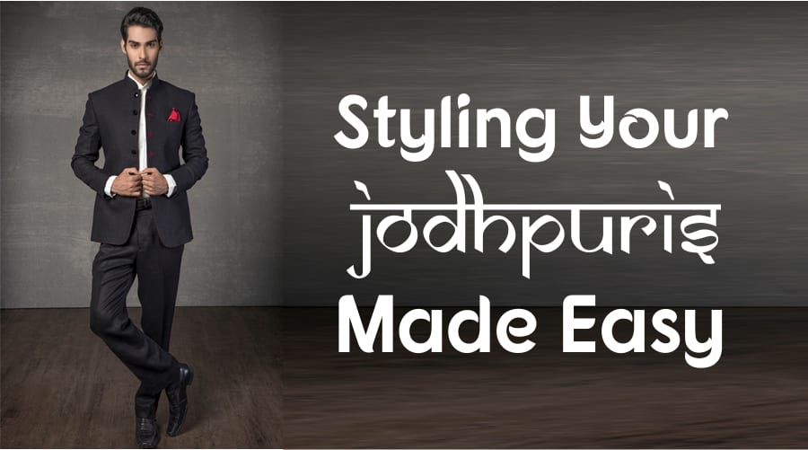 Styling Your Jodhpuris made easy