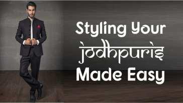Styling Your Jodhpuris made easy