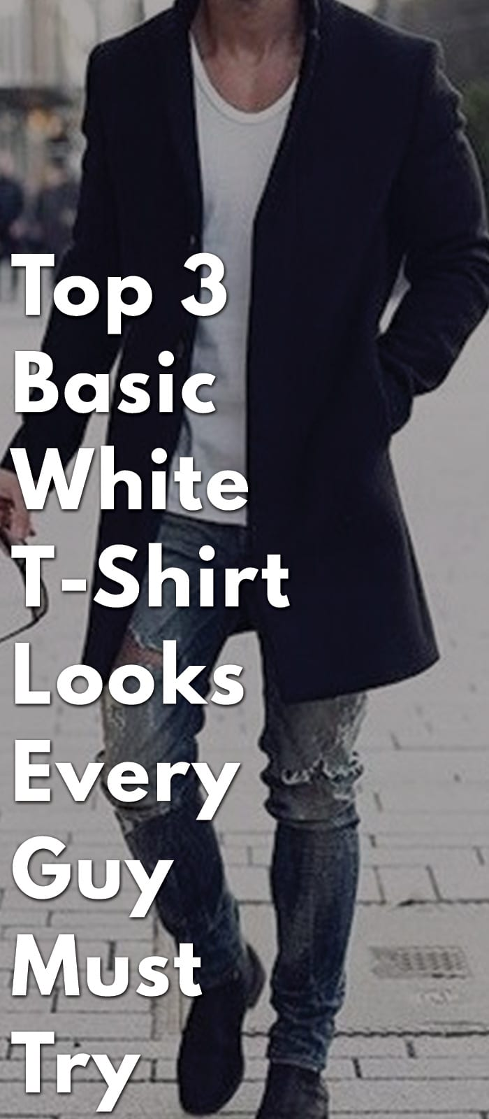 Top-3-Basic-White-T-Shirt-Looks-Every-Guy-Must-Try