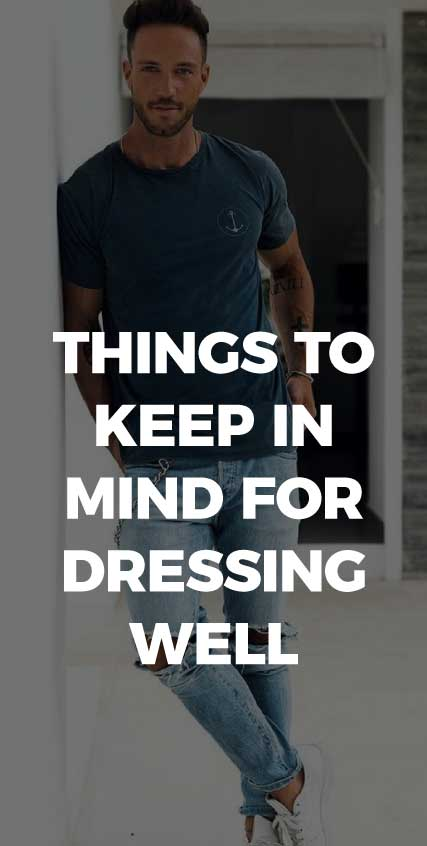few-things-to-keep-in-mind-before-dressing-well