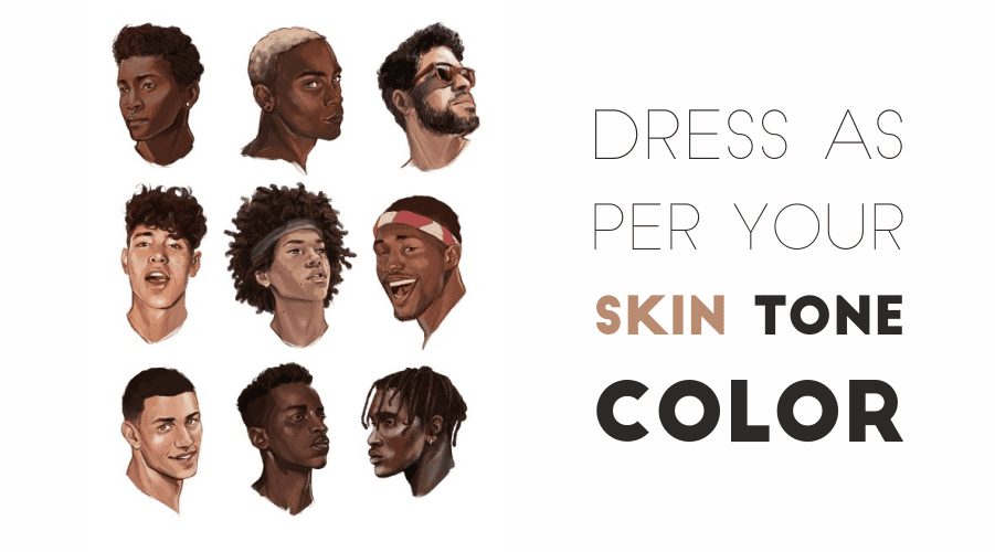 dress as per your skin tone