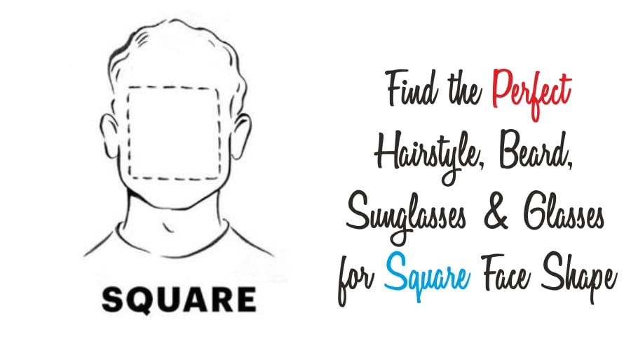 Guide For people with Square Face Shape
