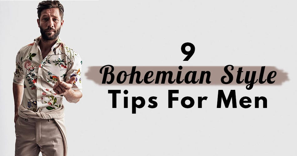 9 Bohemian Mens Style Tips