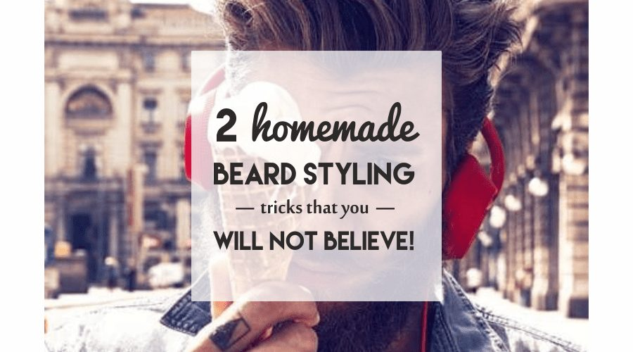 2 homemade Beard styling tricks that you will not believe
