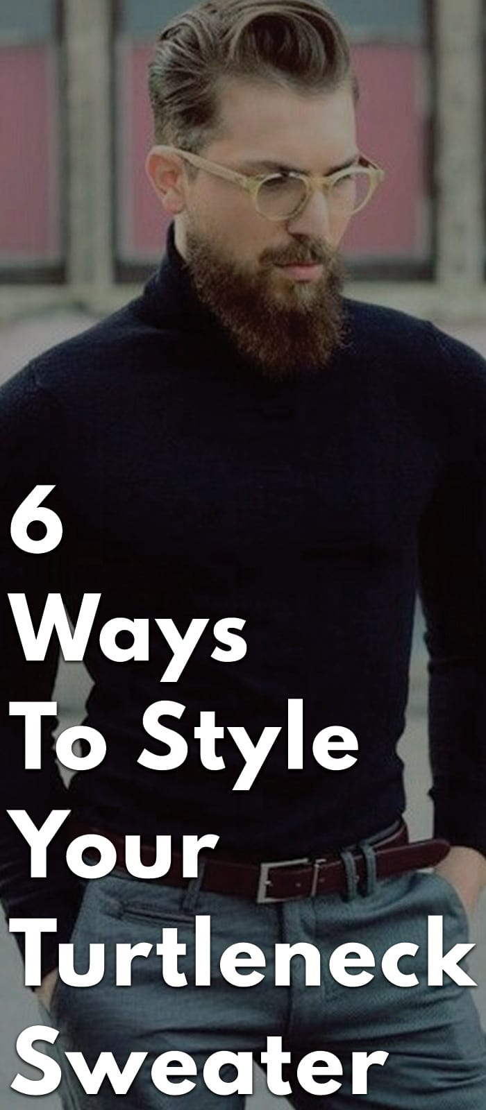 6-Ways-to-Style-Your-Turtleneck-Sweater
