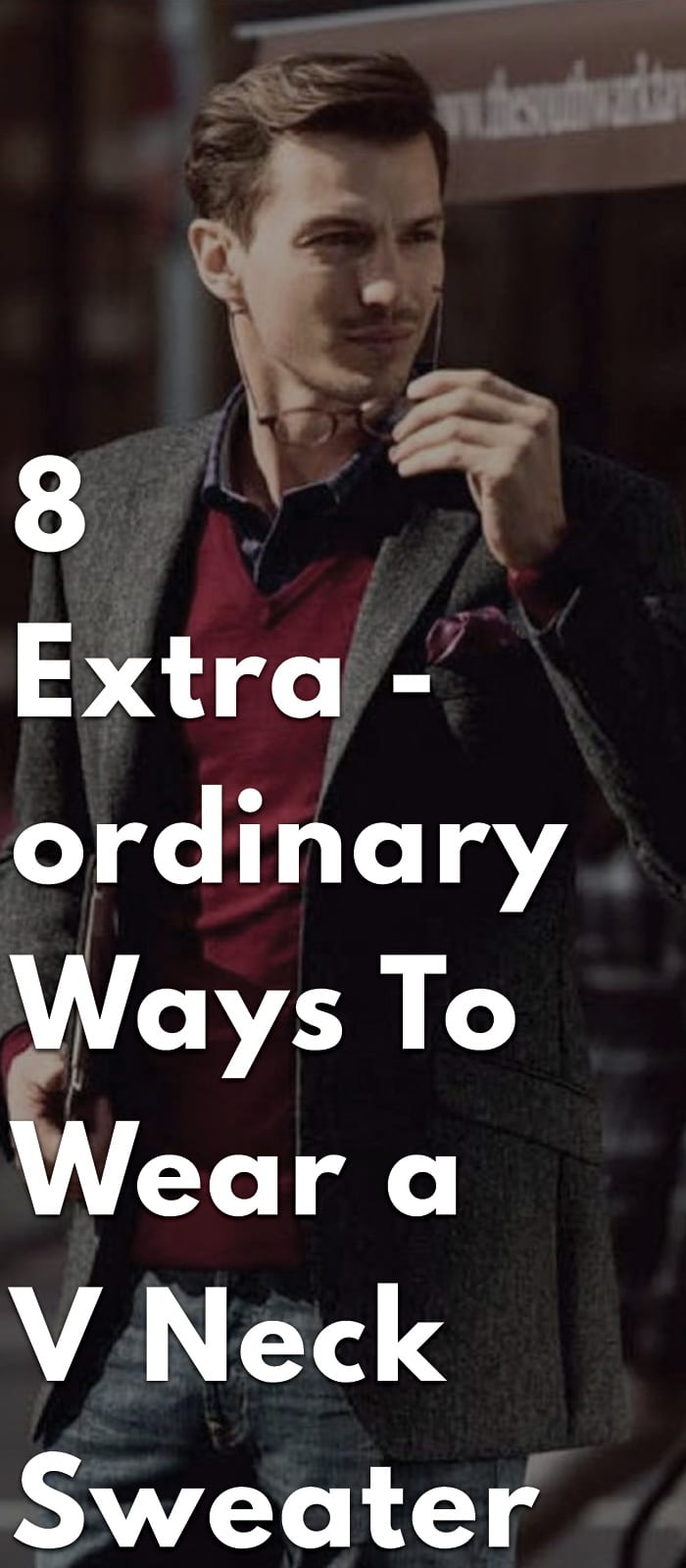 8-Extraordinary-Ways-to-Wear-a-V-Neck-Sweater