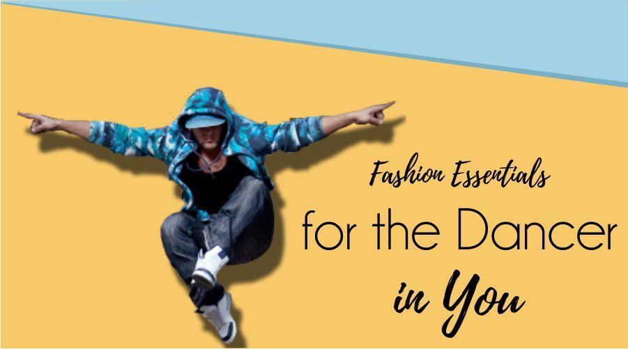 Fashion Essentials for the Dancer