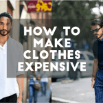 How To Make Clothes look Expensive